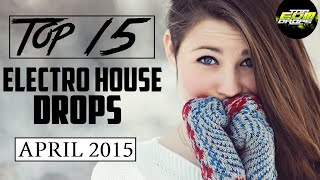 Top 15 Electro House Drops (April 2015)