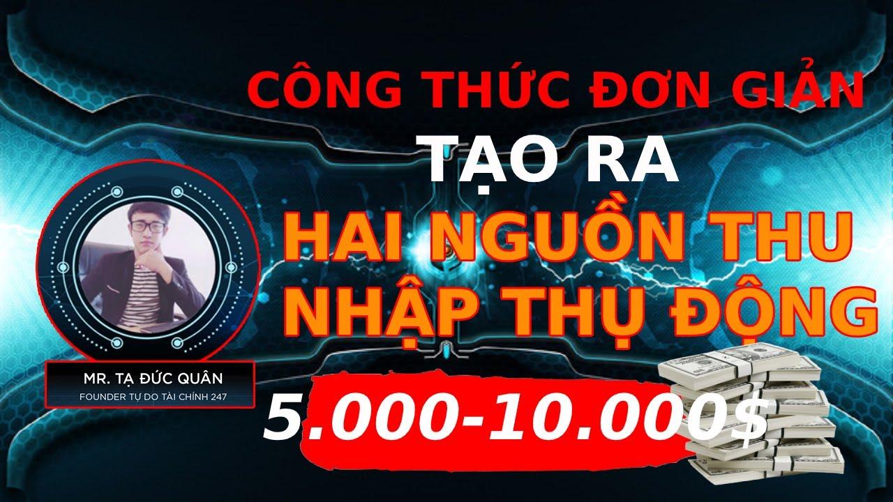 Công Thức Tạo Ra Hai Nguồn Thu Nhập Thu Động 5000$/Tháng