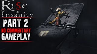 Rise of Insanity Gameplay - Part 2 - Walkthrough (No Commentary)