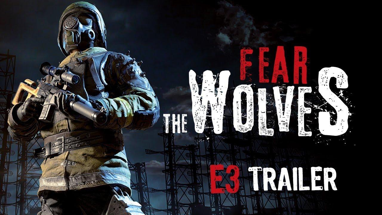 [E3 2018] Fear The Wolves - E3 Trailer