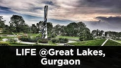 LIFE at Great Lakes, Gurgaon