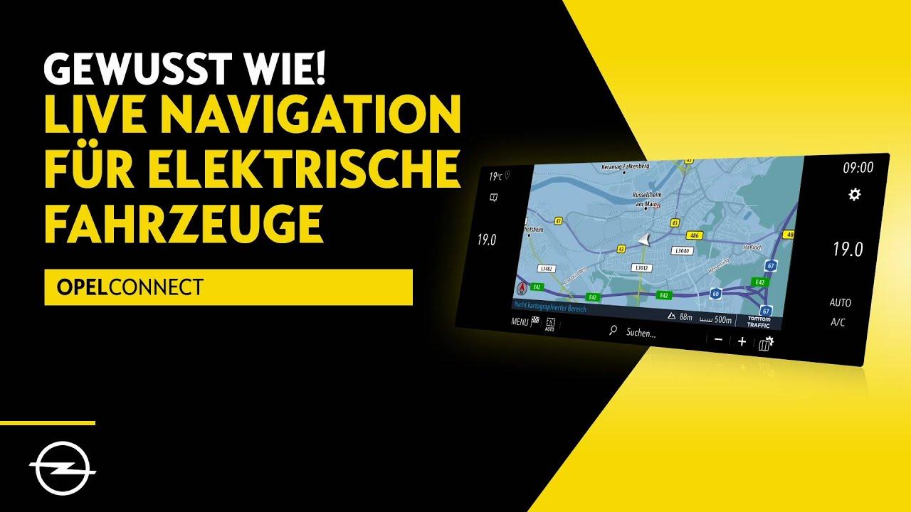 OpelConnect: Gewusst wie! Live-Navigation für elektrische Fahrzeuge