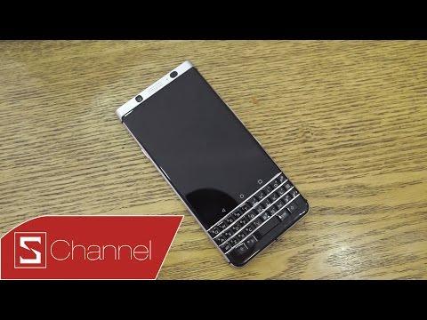Schannel - Mở hộp BlackBerry KEYone: Lời chào tạm biệt của BlackBerry?