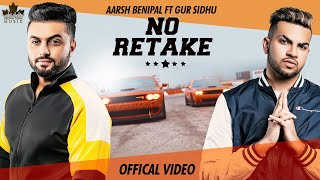 No Retake - Aarsh benipal | Gur Sidhu | Latest Punjabi Songs 2019 | Brown Town Music