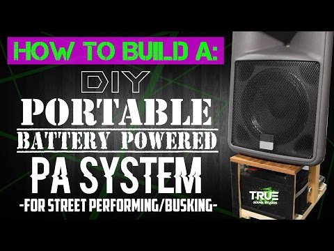 How To Build A: DIY Portable Battery Powered PA System for Busking