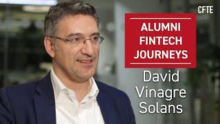 Alumni FinTech Journeys: David Vinagre Solans