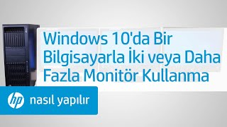 Windows 10'da Bir Bilgisayarla İki veya Daha Fazla Monitör Kullanma