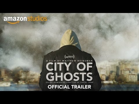 City of Ghosts – Official US Trailer | Amazon Studios