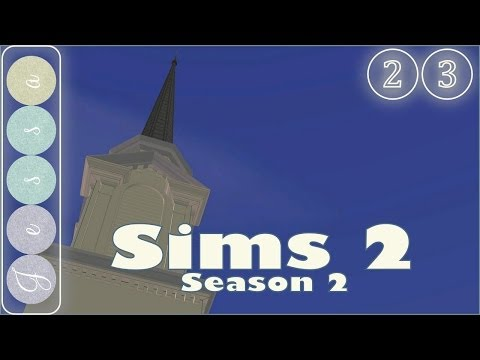 #❷❸ Sims 2 Let's Play, Season 2-23 ~ Service at the Little Church of Acanthop, Part 01
