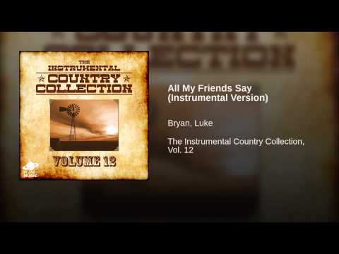 All My Friends Say (Instrumental Version)