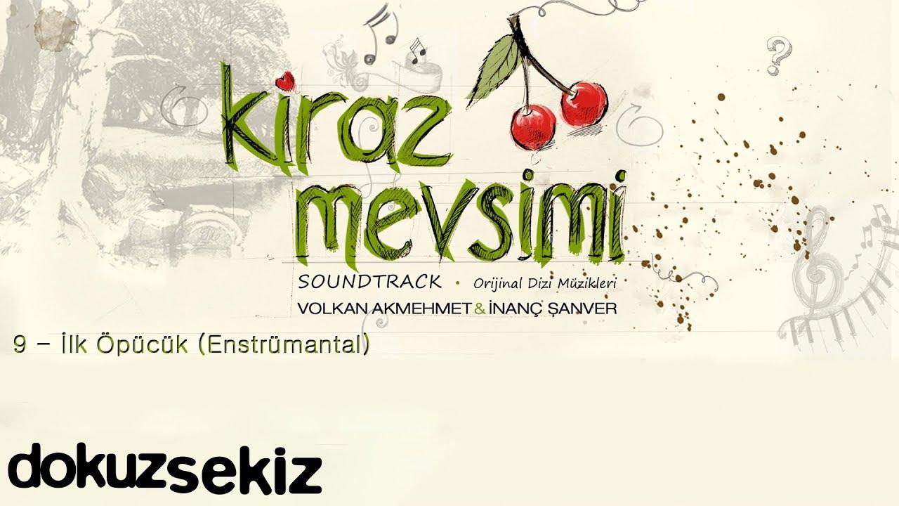 İlk Öpücük - Volkan Akmehmet & İnanç Şanver (Cherry Season) (Kiraz Mevsimi Soundtrack)