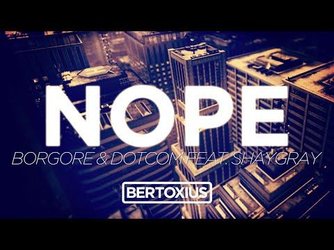 [TRAP] Borgore & Dotcom feat. ShayGray - Nope (Original Mix)