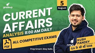 5 August 2020 | Current Affairs Analysis by Kush Pandey For All Exams | Gradeup