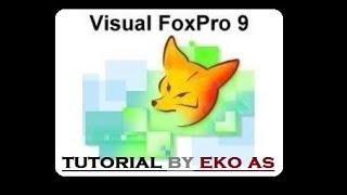 Tutorial FoxPro 9.0 Membuat form part 1 By EkoAs