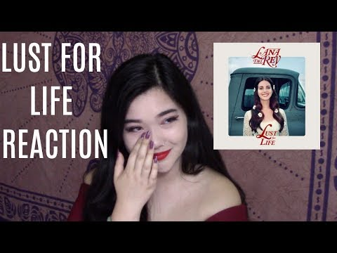 REACTING TO LUST FOR LIFE BY LANA DEL REY (I Cry)