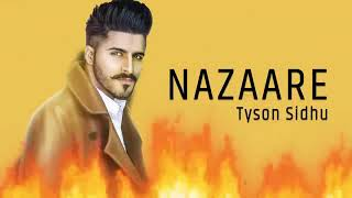 Nazaare by tyson sidhu full song out