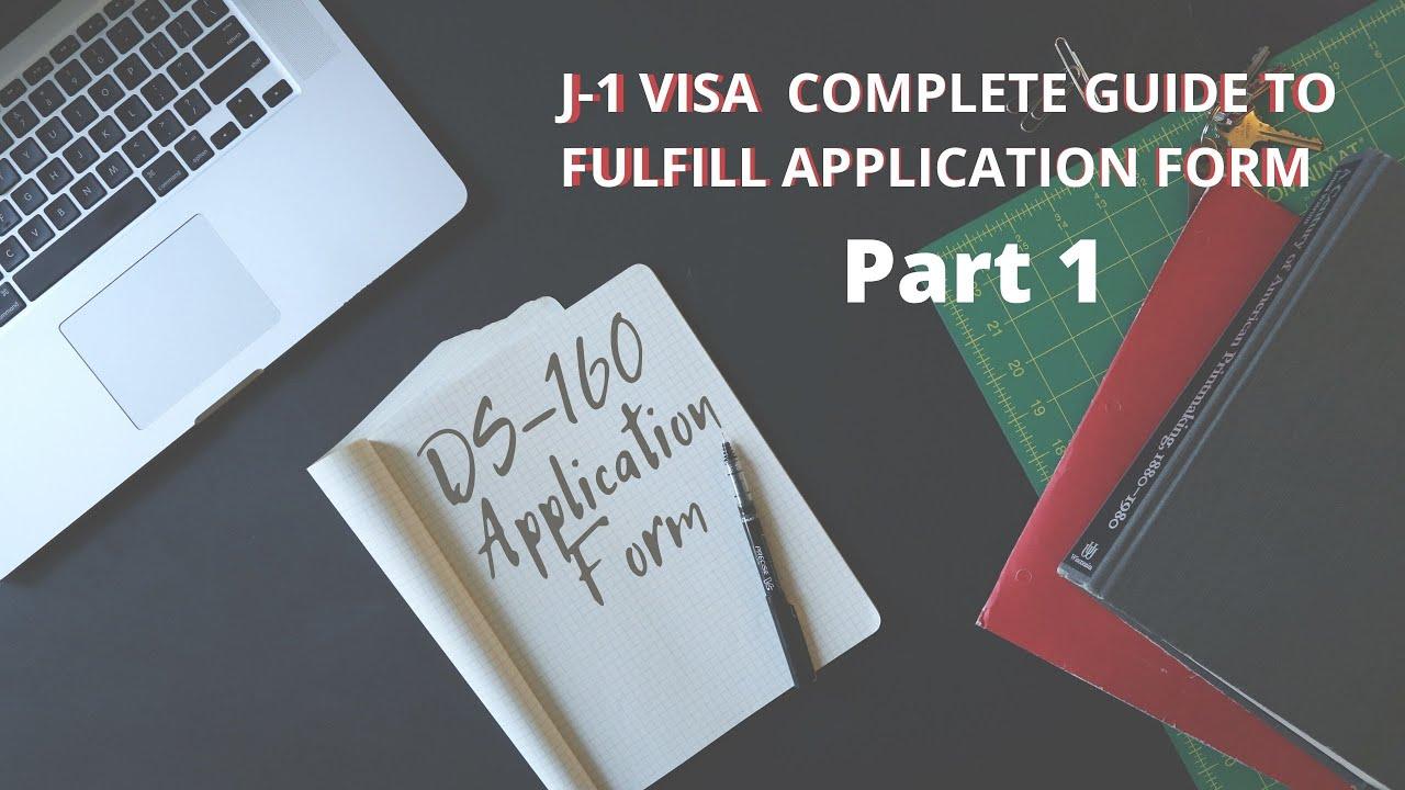 Ds 160 Application Form U S J 1 Visa Part1 Youtube