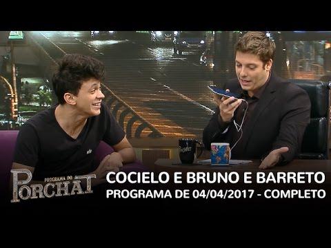 Programa do Porchat (completo) - Cocielo e Bruno & Baretto | 04/04/2017