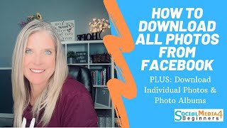How to Download All Photos From Facebook - Plus Individual Photos & Albums