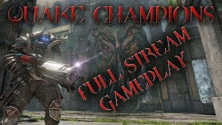 Quake Champions Beta Gameplay - FULL STREAM