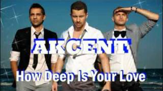 AKCENT - How Deep Is Your Love (With Lyrics)