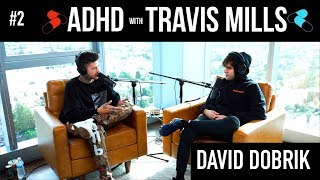 David Dobrik DOESN'T want to be a vlogger | ADHD w/ Travis Mills #2
