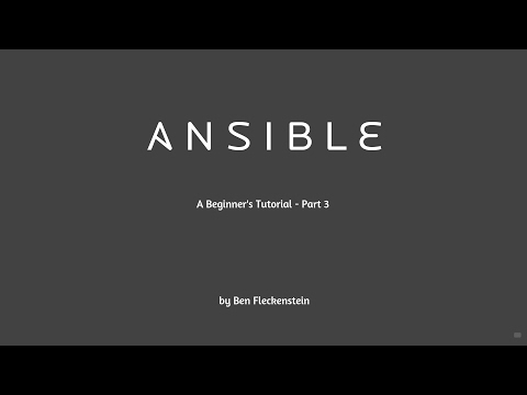 Ansible - A Beginner's Tutorial, Part 3