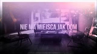 DAMI - Nie ma miejsca jak dom (feat. PGR)