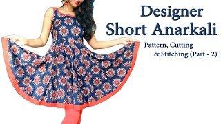Designer Short Anarkali Kurti   Pattern , Cutting & Stitching (Part - 2 )