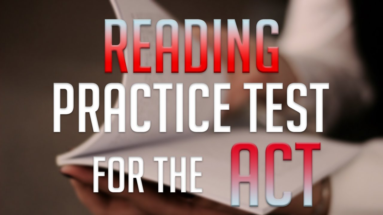 Practice Test for ACT Reading Section - YouTube
