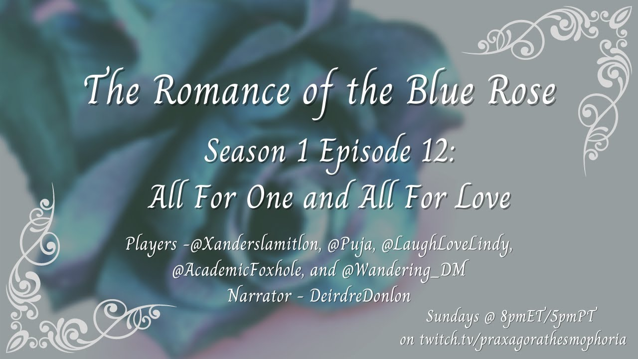 Download Romance of the Blue Rose Season 1 Episode 12: All for One and All For Love