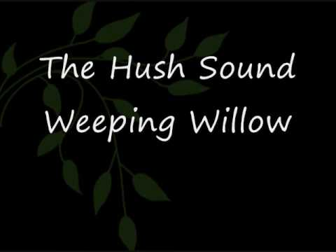 Weeping Willow - The Hush Sound Lyrics