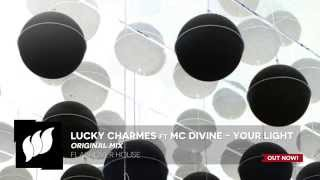 Lucky Charmes ft MC Divine - Your Light [Extended] OUT NOW