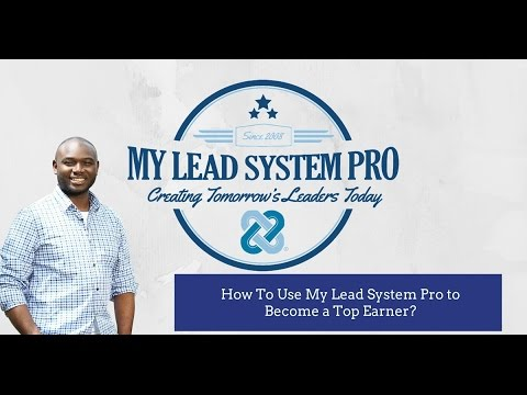 How to Use My Lead System Pro to Become a Top Earner?