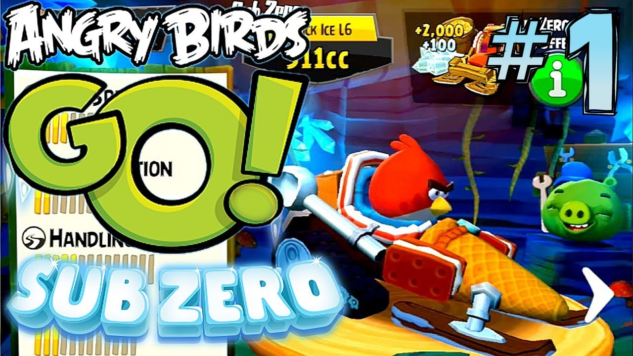 Let's Play Angry Birds Go! Sub Zero #1 - First 15 Minutes, New In ...