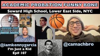 I m Just a Kid Ep 107 Academic Probation Funny Bone w Kenny Garcia iamkennygarcia