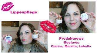 Lippenpflege für trockene Haut | Clarins, Melvita, Labello | Beauty News | Produkttipps & Review Thumbnail