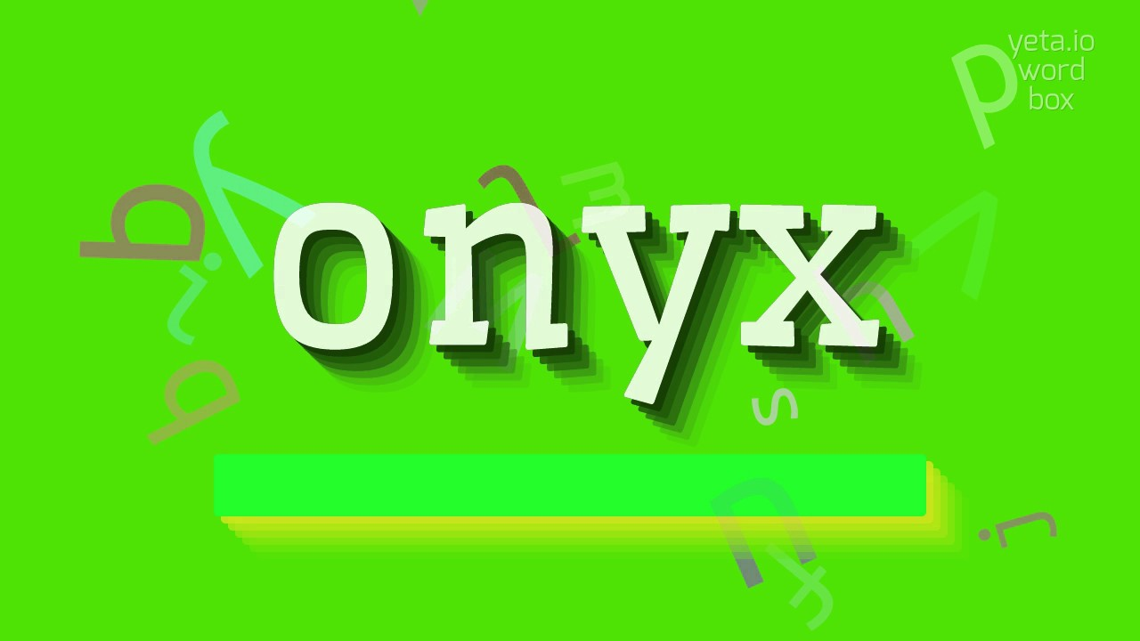 """How to say """"onyx""""! (High Quality Voices)"""