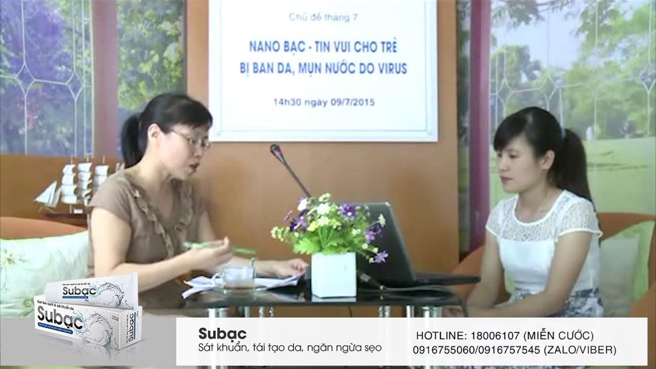 Bị bệnh thủy đậu bôi gel Subạc có để lại sẹo không? TS Nguyễn Thị Vân Anh giải đáp
