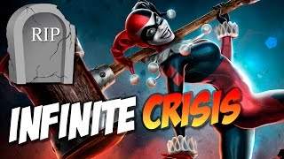 ❌ RIP #1 - Infinite Crisis - Почему закрыли игру?!!!