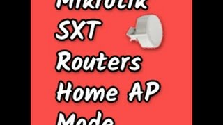 how to Configure a Mikrotik SXT Series Wireless Outdoor Router in Home AP Mode ?  Vishal Majithia