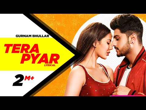 tera-pyar-(full-video)-|-gurnam-bhullar-|-jaani-|-b-praak-|-latest-punjabi-songs-2019