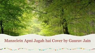 Manzelein apni jagah hai (Movie - Sharabi) Karaoke cover by Gaurav Jain (Gj)