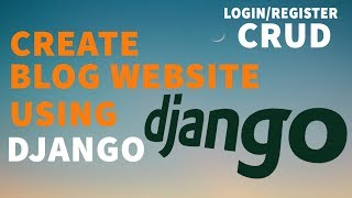 Create Simple Blog in Django | Login and Register | Django Project for beginners (part 4)