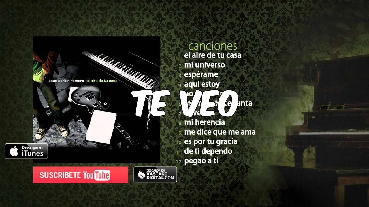 Te Veo Jesús Adrian Romero Youtube