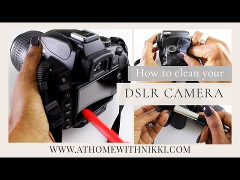 HOW TO CLEAN YOUR DSLR CAMERA