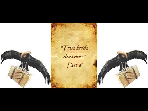 True Bride Doctrine Pt6