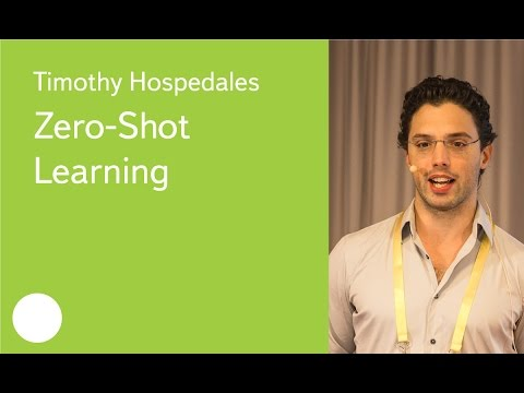 Zero-Shot Learning - Dr. Timothy Hospedales
