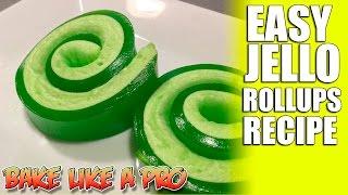 Easy Jello Roll Ups Recipe - Super Fast !