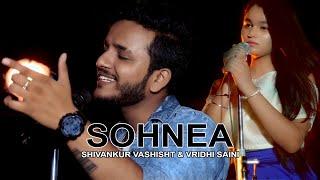 SOHNEA - (Haye oh meri jaan) | Male Cover | Millind Gaba | Shivankur Vashisht ft Vridhi Saini